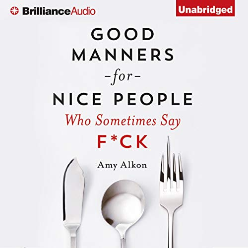 Couverture de Good Manners for Nice People Who Sometimes Say F*ck