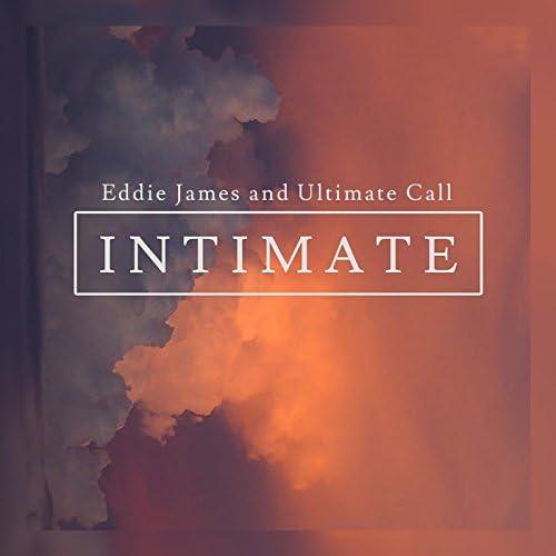 Eddie James & Ultimate Call