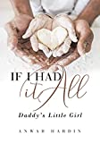IF I HAD IT ALL: Daddy's Little Girl (English Edition)