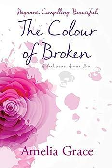 [Amelia Grace]のThe Colour of Broken (English Edition)