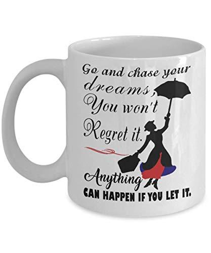 N\A Ve y persigue Tus sueños, no te arrepentirás. Taza de café de Mary Poppins, Divertida, Taza, té, Regalo para Navidad, día del Padre, Navidad, papá, Aniversario, día de la Madre, papá, corazón