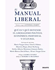 El manual liberal: Qué es y qué defiende el liberalismo político, económico, individual y cultural (Sin colección)