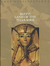 Egypt: Land of the Pharaohs (Lost Civilizations)
