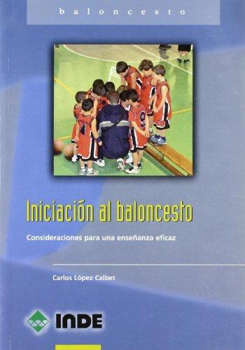 Iniciación al baloncesto: Consideraciones para una enseñanza eficaz: 825 (Deportes)