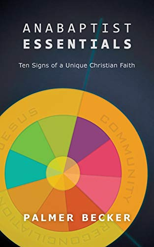 Anabaptist Essentials: Ten Signs of a Unique Christian Faith