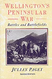 WELLINGTON'S PENINSULAR WAR (NEW EDITION): Battles and Battlefields