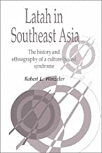latah في south-east آسيا: التاريخ و ethnography of a culture-bound متلازمة (المنشورات Society لجهاز psychological anthropology)