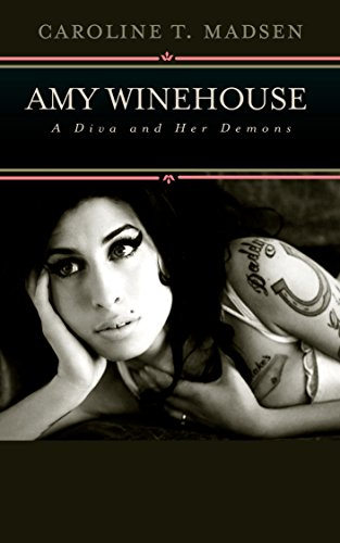 Amy Winehouse: A Diva and Her Demons (Modern Biographies Book 2) (English Edition)