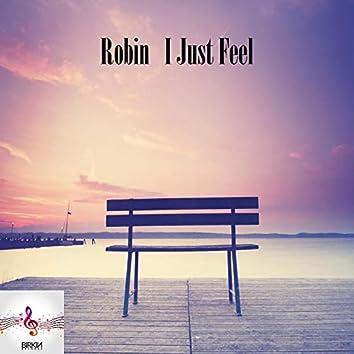 I Just Feel