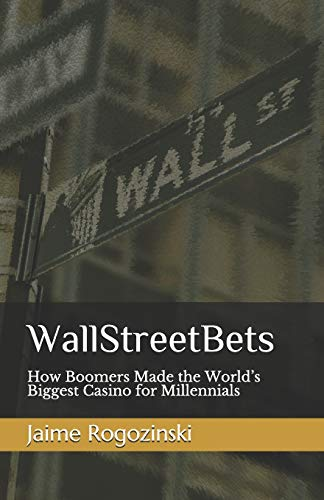 WallStreetBets: How Boomers Made the World's Biggest Casino for Millennials
