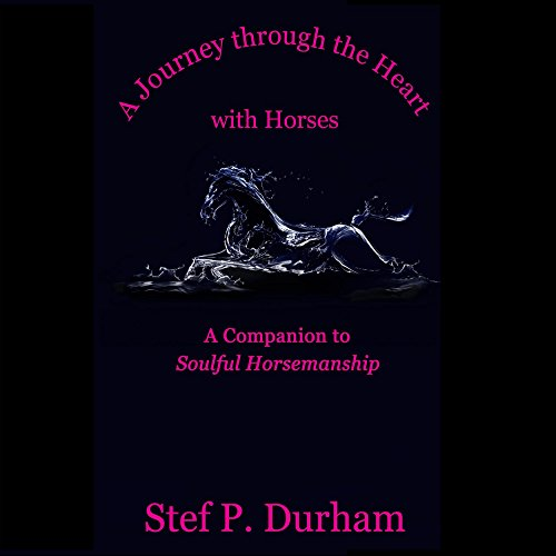 A Journey Through the Heart with Horses audiobook cover art