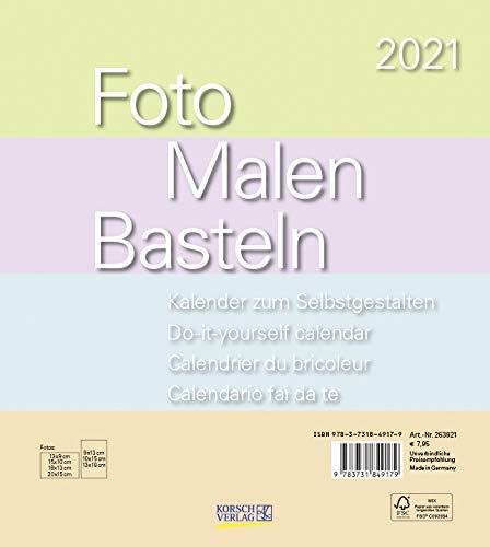 Foto-Malen-Basteln Bastelkalender Pastell 2021: Fotokalender zum Selbstgestalten. Do-it-yourself Kalender mit festem Fotokarton. Format: 21,5 x 24 cm
