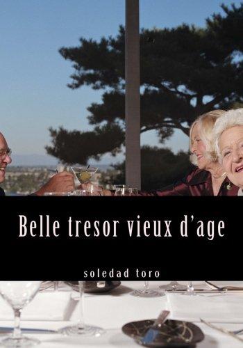 Belle tresor vieux d'age: Ce livre est destiné aux jeunes qui voient les personnes âgées comme un fardeau lourd, écrasante et coûteux synonyme de ... sont le «gerontophobia et Gerascofobia