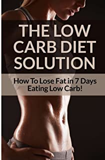 Low Carb Diet - Sarah Brooks: Low Carb Diet Plan For Fat Loss For Life! Fast Acting Low Carb Diet To Lose Weight As Soon A...