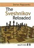 The Sveshnikov Reloaded - Dorian Rogozenko