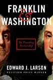Image of Franklin & Washington: The Founding Partnership