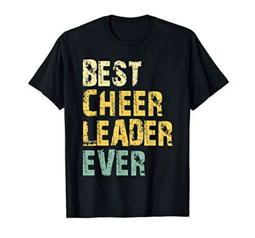 Best Cheerleader Ever Cheerleading Funny Quote Gift Cheer T-Shirt