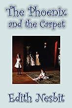 The Phoenix and the Carpet by Edith Nesbit, Fiction, Fantasy & Magic