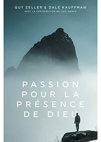 Passion pour la présence de Dieu (French Edition)