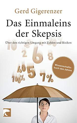 Das Einmaleins der Skepsis: Über den richtigen Umgang mit Zahlen und Risiken