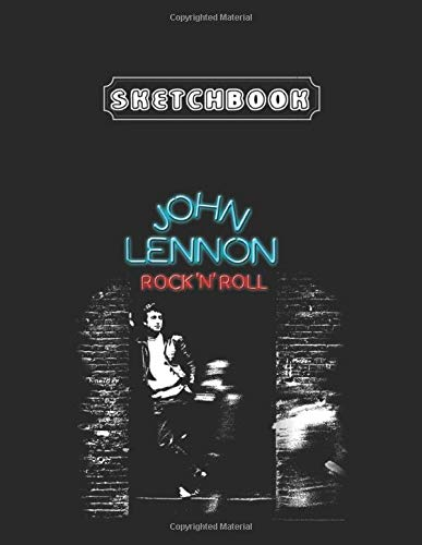 Sketchbook: John Lennon Rock N Roll Large Size 8.5'' x 11'' x 111 Pages Unlined Sketchbook White Paper Blank Journal with Black Cover Cute Gifts Baby and Family