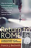 1587432471 Return to Rome: Confessions of an Evangelical Catholic