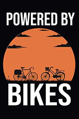 Powered By Bikes: Gifts For Cyclists, Bicyclists, Bikers, For Men, Women, Girls, Boys..., Blank Lined Notebook.