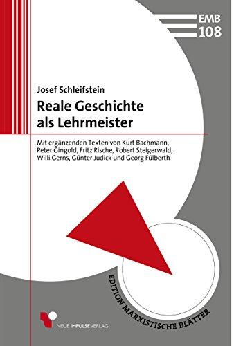 Reale Geschichte als Lehrmeister (Edition Marxistische Blätter 108)