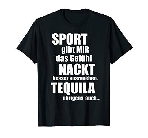 Sport Gibt Mir Das Gefühl Nackt Besser Auszusehen Bier T-Shirt