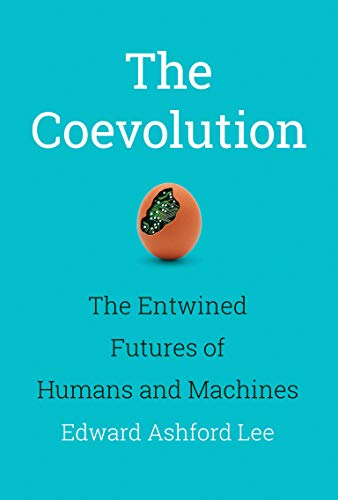 The Coevolution: The Entwined Futures of Humans and Machines (Mit Press)