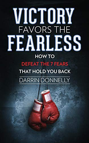 Compare Textbook Prices for Victory Favors the Fearless: How to Defeat the 7 Fears That Hold You Back Sports for the Soul  ISBN 9780578512860 by Donnelly, Darrin