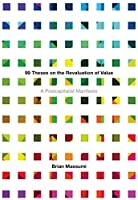 99 Theses on the Revaluation of Value: A Postcapitalist Manifesto