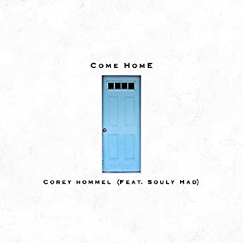 Come Home (feat. Souly Had)