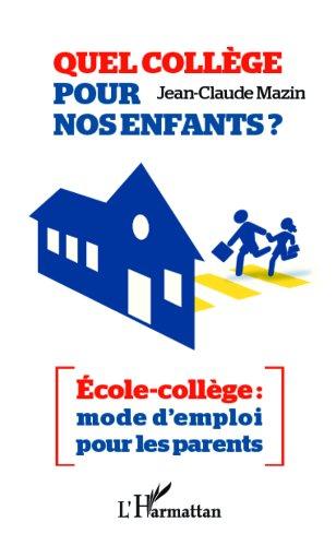 Quel collège pour nos enfants ?: École-collège : mode d'emploi pour les parents (French Edition)