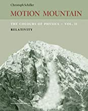 The Colours of Physics - vol. 2: Relativity (Motion Mountain in Colour) (Volume 2)