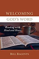 Welcoming God's Word: Reading with Head and Heart