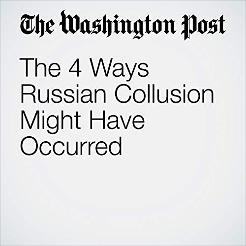 The 4 Ways Russian Collusion Might Have Occurred audiobook cover art