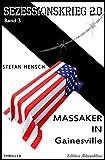 Massaker in Gainesville SEZESSIONSKRIEG 2.0 - Band 3