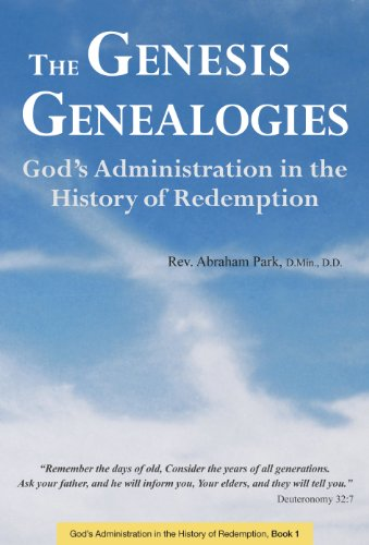 The Genesis Genealogies: God's Administration in the History of Redemption (Book 1) (English Edition)