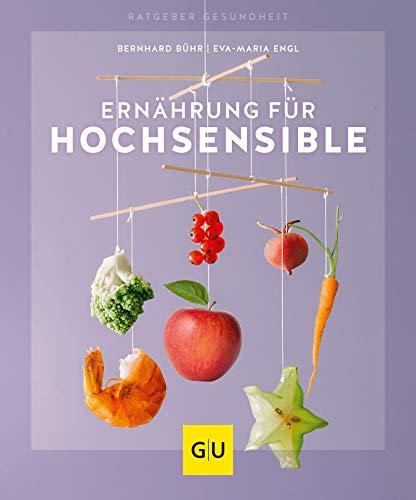 Ernährung für Hochsensible (GU Ratgeber Gesundheit)