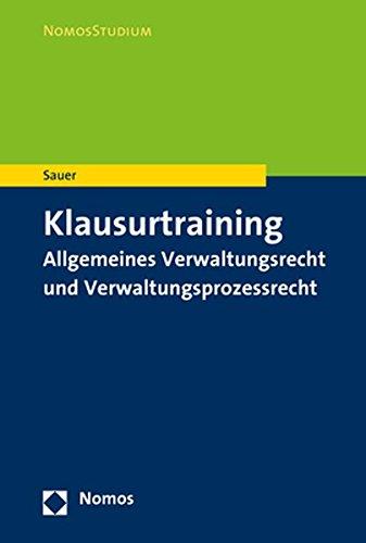 Klausurtraining Allgemeines Verwaltungsrecht und Verwaltungsprozessrecht (Nomosstudium)
