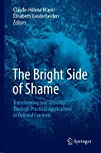 The Bright Side of Shame: Transforming and Growing Through Practical Applications in Cultural Contexts