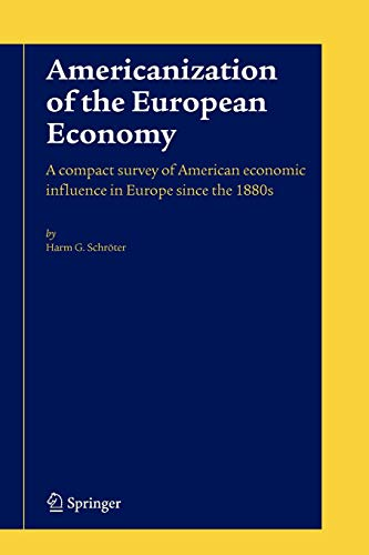 Americanization of the European Economy: A Compact Survey of American Economic Influence in Europe Since the 1800s