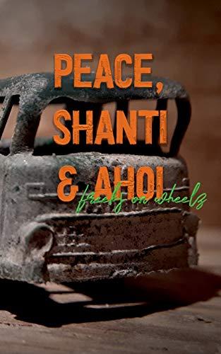 Peace, Shanti & Ahoi: Freeks on Wheelz