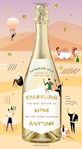 Sparkling Wine Anytime: The Best Bottles to Pop for Every Occasion
