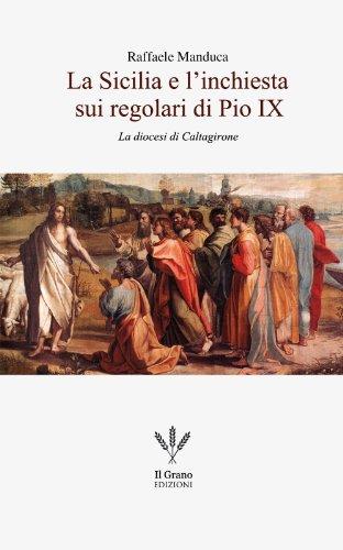 La Sicilia e l'inchiesta dei regolari di Pio IX: La diocesi di...