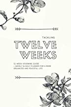 Tackling Twelve Weeks: Visioning Guide + Weekly & Daily Planner for a more organized and peaceful life - floral sketch design: Stay organized and ... weekly goal setting, daily calendar