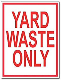Yard Waste Only Sticker Decal Sign for Garbage Cans and Containers - 6 Inches x 8 Inches (1 Piece)