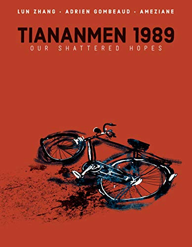Tiananmen 1989: Our Shattered Hopes by [Lun Zhang, Adrien Gombeaud, Ameziane, Améziane]