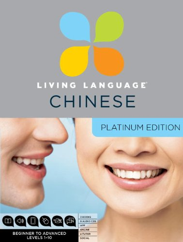 Living Language Chinese, Platinum Edition: A complete beginner through advanced course, including 3 coursebooks, 9 audio CDs, Chinese character guide, complete online course, apps, and live e-Tutoring
